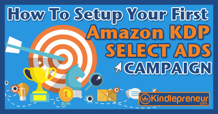 How-to-Setup-your-first-Amazon-KDP-Ads-Campaign