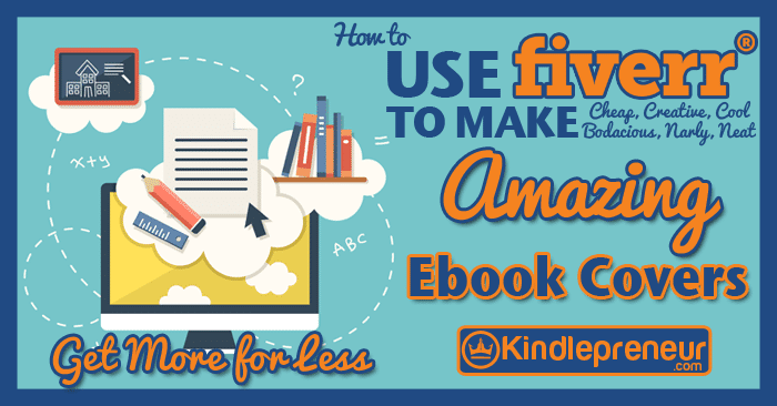 How To Make An Ebook Cover : How to best use fiverr design your ebook cover
