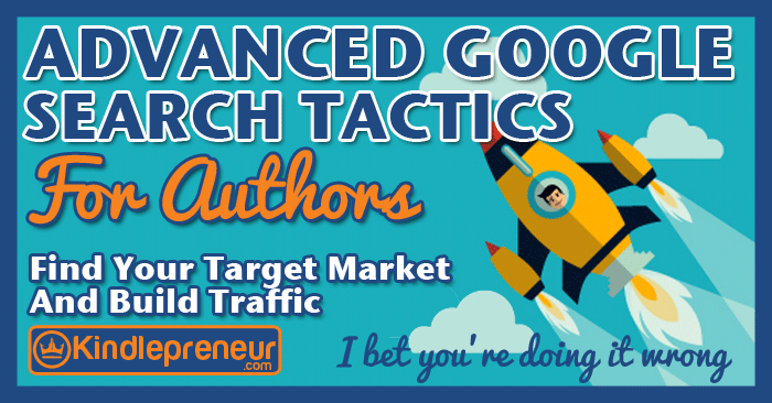 Advanced-Google-Search-Tactics-for-Authors-how-to-find-your-target-market