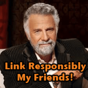 Link-Responsibly-My-Friends