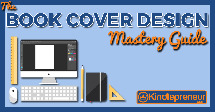 Guide Book Cover Design : Book cover design mastery the only guide you ll need