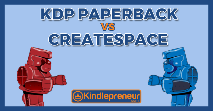 CreateSpace vs KDP Print: One will save you time and money!