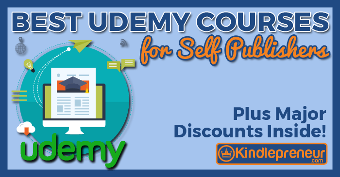 Best Udemy Courses for Self Publishing Authors--Only $9 99 This Week