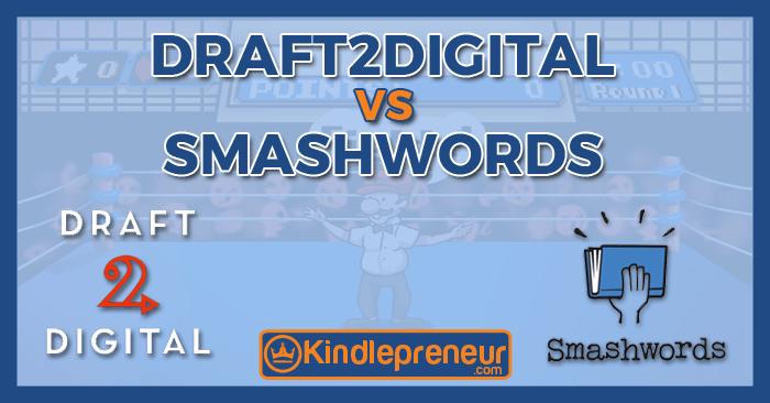 Smashwords vs Draft2Digital Review: Don't Choose Till You