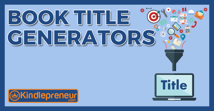Book Title Generators: List Of The Best Free Book Name Generators