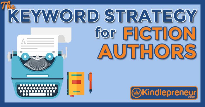2019 Fiction Book Keyword Strategy - Getting Discovered on