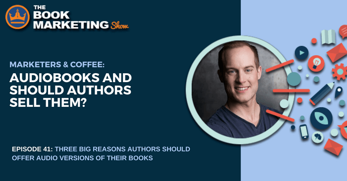 87f291bb69 Episode 41  Marketers   Coffee  Audiobooks and Should Authors Sell Them