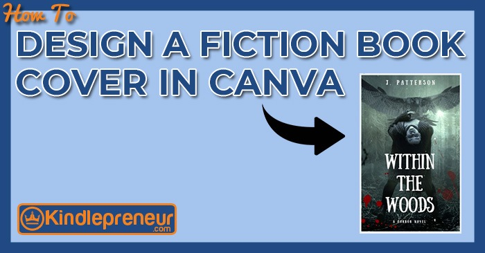 How to Design a Fiction Book Cover in Canva in 5 Easy Steps