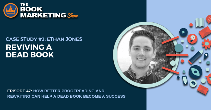 ethan jones reviving a dead book e47