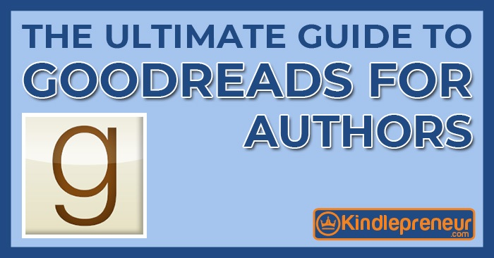 the ultimate guide to goodreads for authors