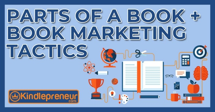 Parts of a book and book marketing tactics