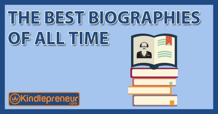 The best biographies of all time