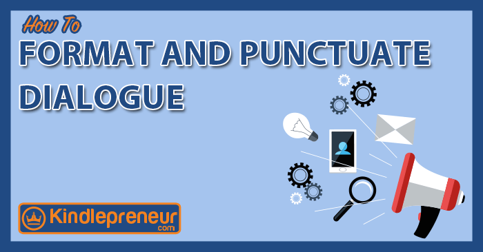 how to format and punctuate dialogue