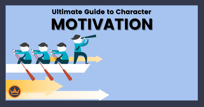 featured image that says the ultimate guide to character motivation