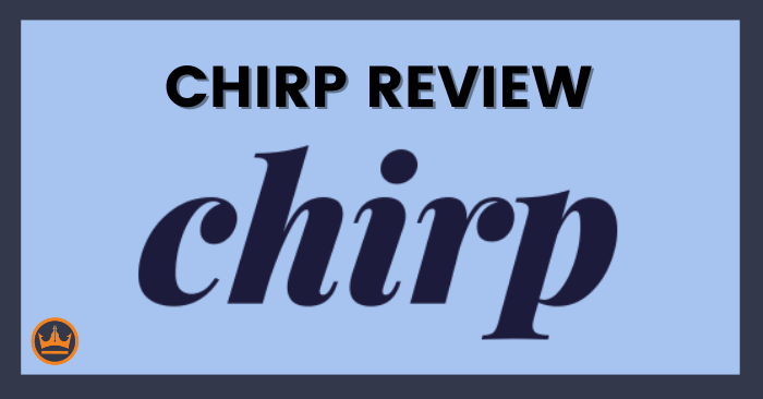 featured image that says Chirp review